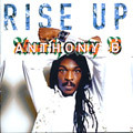 Anthony B - Rise Up CD New Roots Reggae Maximum Sound