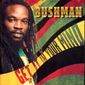 Bushman - Get It In Your Mind CD Roots Reggae NEW