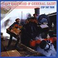 CLINT EASTWOOD + GENERAL SAINT STOP THAT TRAIN NEW CD