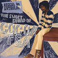 Cocoa Tea Anthology The Sweet Sound Of Cocoa Tea CD NEW