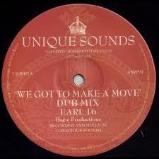 "Earl 16 - We Got To Make A Move / Dub / Naffi I - Don't 10"" NEW Unique Sounds"