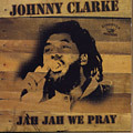 Johnny Clarke - Jah Jah We Pray CD Jamaican Recordings