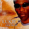 Lukie D - Shelter Me CD Roots Lovers Reggae Dancehall