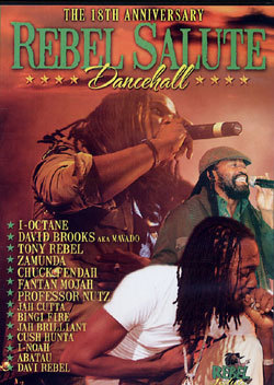Rebel Salute 18th Anniversary Dancehall DVD Tony Rebel Fantan Mojah Chuck Fender