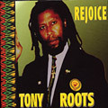Tony Roots - Rejoice CD Roots Hi Tek Dub NEW Reggae