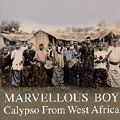v/a - Marvellous Boy - Calypso From West Africa 2xLP