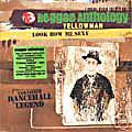 YELLOWMAN REGGAE ANTHOLOGY LOOK HOW ME SEXY 2xCD